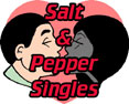 Salt & Pepper Singles